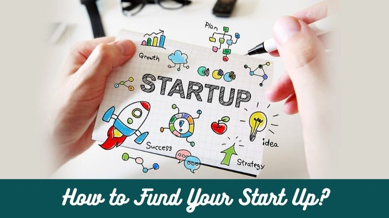 How to Fund Your Start Up